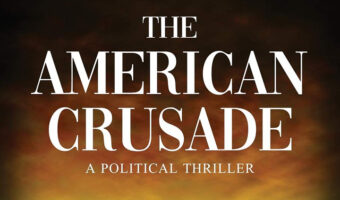 The American Crusade Political Thriller feature